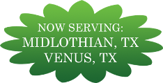 Now Serving Midlothian, TX and Venus, TX